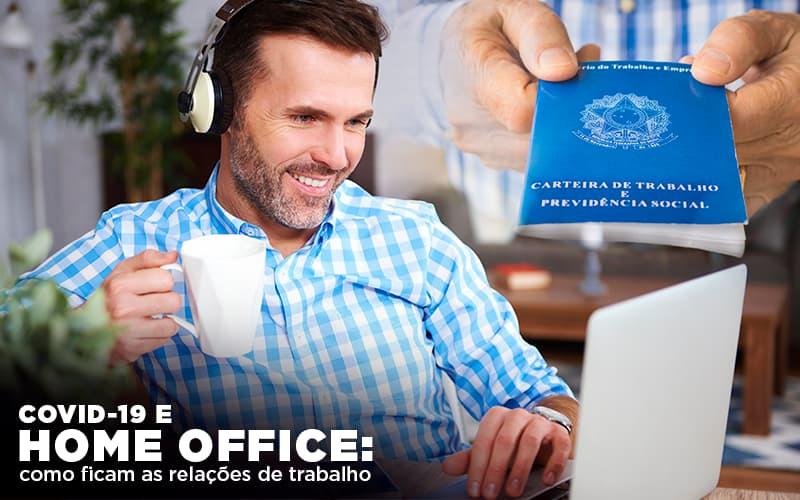 Covid 19 E Home Office: Como Ficam As Relações De Trabalho Notícias E Artigos Contábeis - Contabilidade na Barra da Tijuca