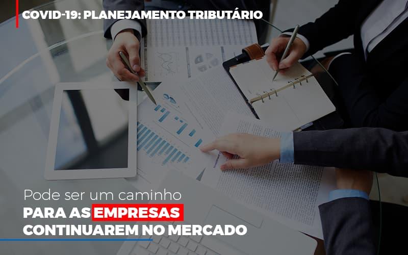Covid 19 Planejamento Tributario Pode Ser Um Caminho Para Empresas Continuarem No Mercado Contabilidade No Itaim Paulista Sp | Abcon Contabilidade Notícias E Artigos Contábeis - Contabilidade na Barra da Tijuca