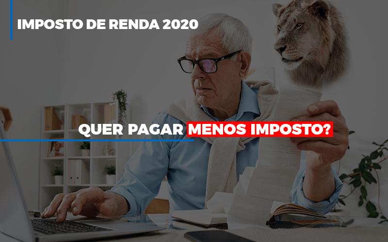 Ir 2020 Quer Pagar Menos Imposto Veja Lista Do Que Pode Descontar Ou Nao Notícias E Artigos Contábeis - Contabilidade na Barra da Tijuca