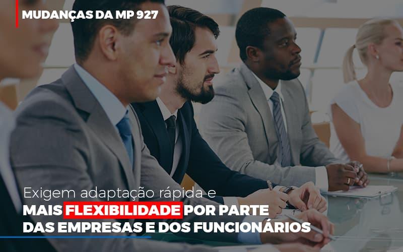 Mudancas Da Mp 927 Exigem Adaptacao Rapida E Mais Flexibilidade Notícias E Artigos Contábeis - Contabilidade na Barra da Tijuca