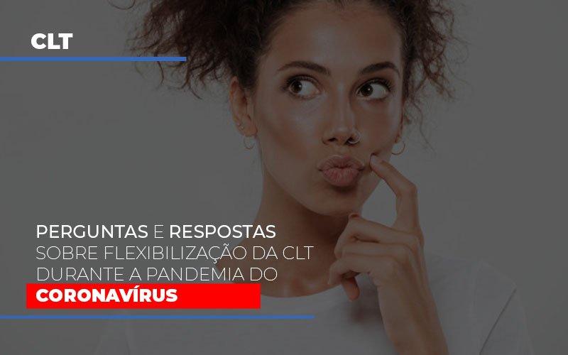 Perguntas E Respostas Sobre Flexibilizacao Da Clt Durante A Pandemia Do Coronavirus Notícias E Artigos Contábeis - Contabilidade na Barra da Tijuca