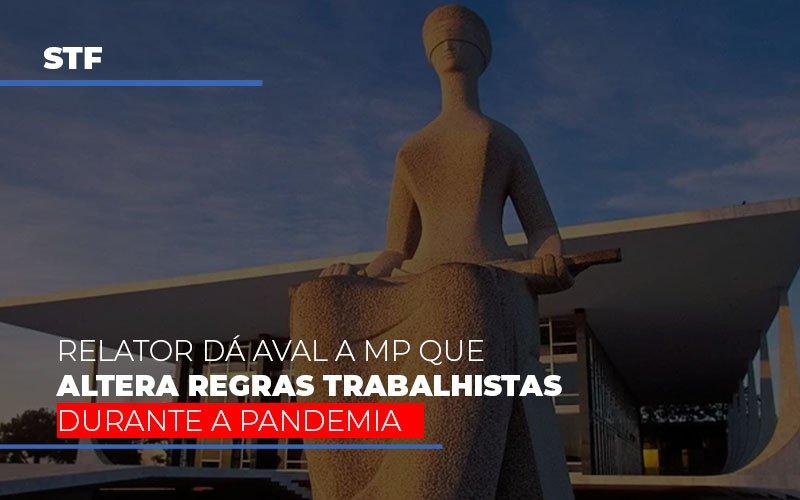 Stf Relator Da Aval A Mp Que Altera Regras Trabalhistas Durante A Pandemia Notícias E Artigos Contábeis - Contabilidade na Barra da Tijuca