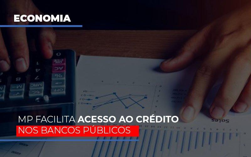 Mp Facilita Acesso Ao Criterio Nos Bancos Publicos Notícias E Artigos Contábeis - Contabilidade na Barra da Tijuca