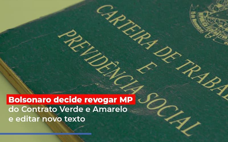 Bolsonaro Decide Revogar Mp Do Contrato Verde E Amarelo E Editar Novo Texto Notícias E Artigos Contábeis - Contabilidade na Barra da Tijuca