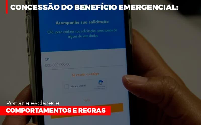 Concessao Do Beneficio Emergencial Portaria Esclarece Comportamentos E Regras Notícias E Artigos Contábeis - Contabilidade na Barra da Tijuca