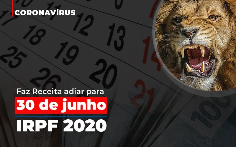 Coronavirus Faze Receita Adiar Declaracao De Imposto De Renda Notícias E Artigos Contábeis - Contabilidade na Barra da Tijuca