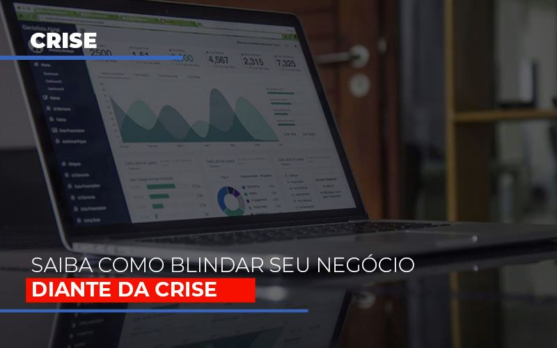 Dicas Praticas Para Blindar Seu Negocio Da Crise Notícias E Artigos Contábeis - Contabilidade na Barra da Tijuca