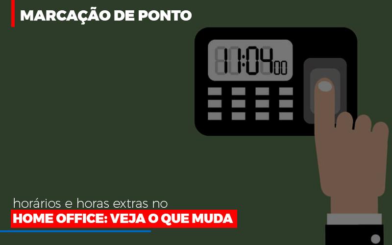 Marcacao De Pontos Horarios E Horas Extras No Home Office Notícias E Artigos Contábeis - Contabilidade na Barra da Tijuca