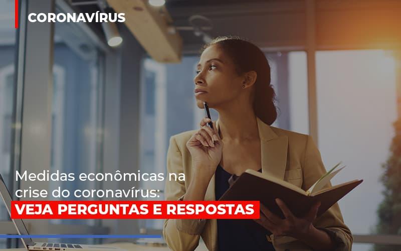 Medidas Economicas Na Crise Do Corona Virus Notícias E Artigos Contábeis - Contabilidade na Barra da Tijuca