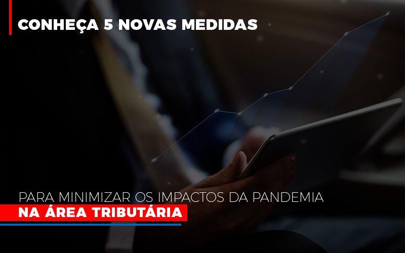 Medidas Para Minimizar Os Impactos Da Pandemia Na Area Tributaria Notícias E Artigos Contábeis - Contabilidade na Barra da Tijuca