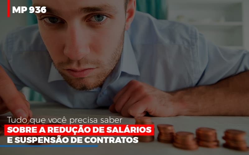 Mp 936 O Que Voce Precisa Saber Sobre Reducao De Salarios E Suspensao De Contrados Contabilidade No Itaim Paulista Sp | Abcon Contabilidade Notícias E Artigos Contábeis - Contabilidade na Barra da Tijuca