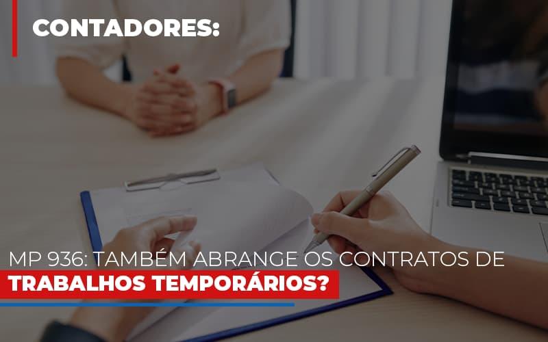 Mp 936 Tambem Abrange Os Contratos De Trabalhos Temporarios Notícias E Artigos Contábeis - Contabilidade na Barra da Tijuca