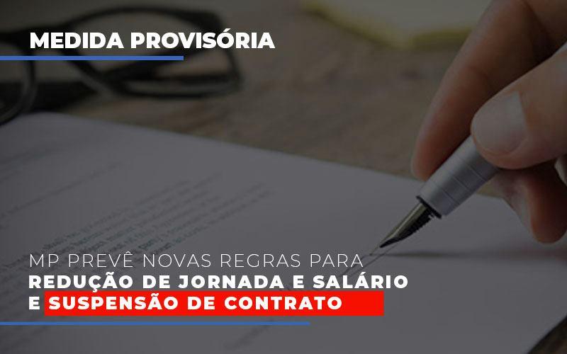 Mp Preve Novas Regras Para Reducao De Jornada E Salario E Suspensao De Contrato Notícias E Artigos Contábeis - Contabilidade na Barra da Tijuca