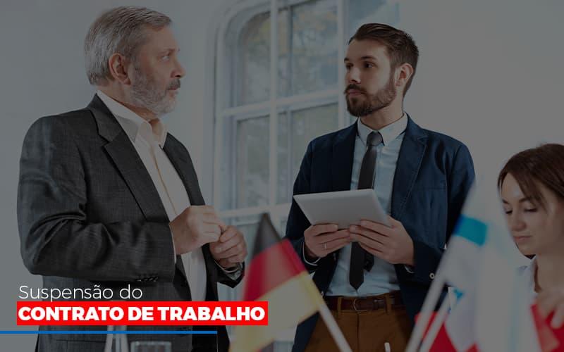 Suspensão Do Contrato De Trabalho Notícias E Artigos Contábeis - Contabilidade na Barra da Tijuca