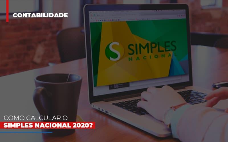 Como Calcular O Simples Nacional 2020 Notícias E Artigos Contábeis - Contabilidade na Barra da Tijuca