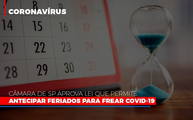 Camara De Sp Aprova Lei Que Permite Antecipar Feriados Para Frear Covid 19 Notícias E Artigos Contábeis - Contabilidade na Barra da Tijuca