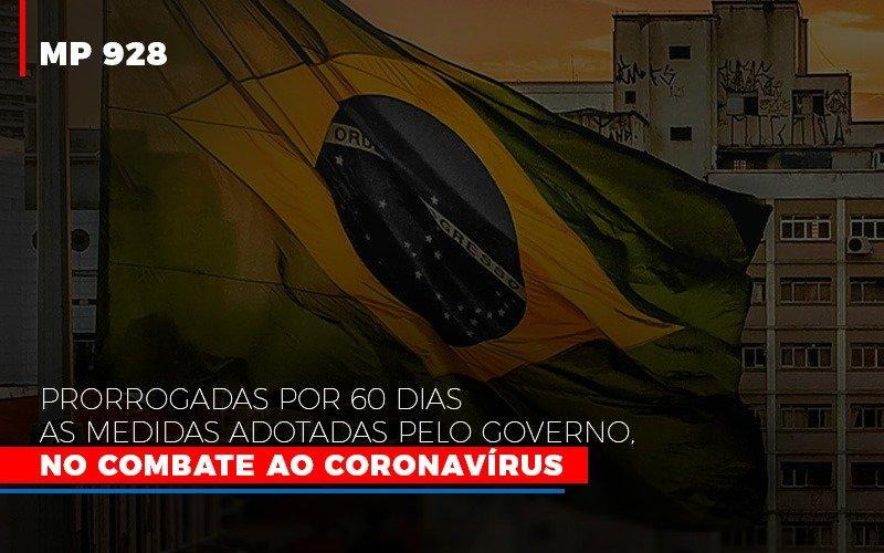 Mp 928 Prorrogadas Por 60 Dias As Medidas Provisorias Adotadas Pelo Governo No Combate Ao Coronavirus Notícias E Artigos Contábeis - Contabilidade na Barra da Tijuca