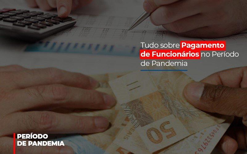 Tudo Sobre Pagamento De Funcionarios No Periodo De Pandemia Notícias E Artigos Contábeis - Contabilidade na Barra da Tijuca