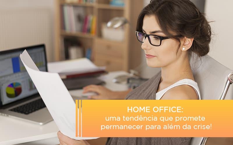 Home Office Uma Tendencia Que Promete Permanecer Para Alem Da Crise Notícias E Artigos Contábeis - Contabilidade na Barra da Tijuca