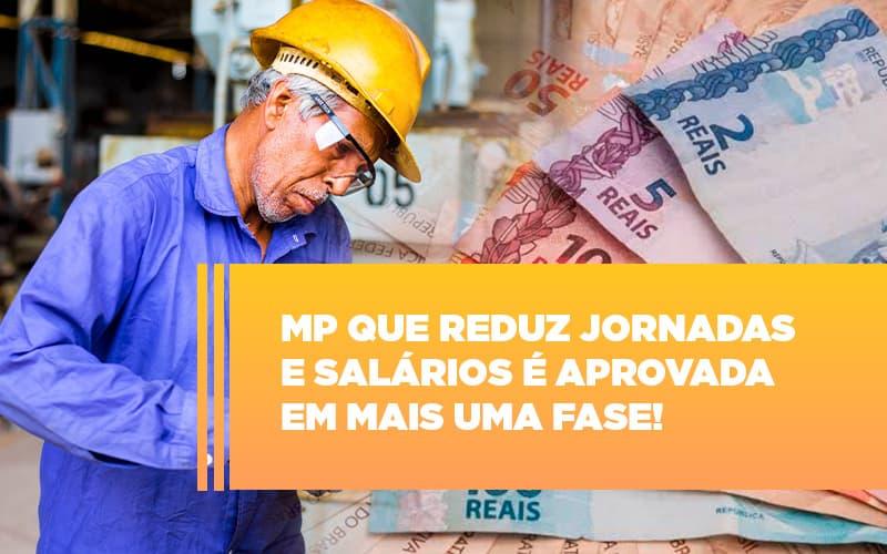 Mp Que Reduz Jornadas E Salarios E Aprovada Em Mais Uma Fase Notícias E Artigos Contábeis - Contabilidade na Barra da Tijuca