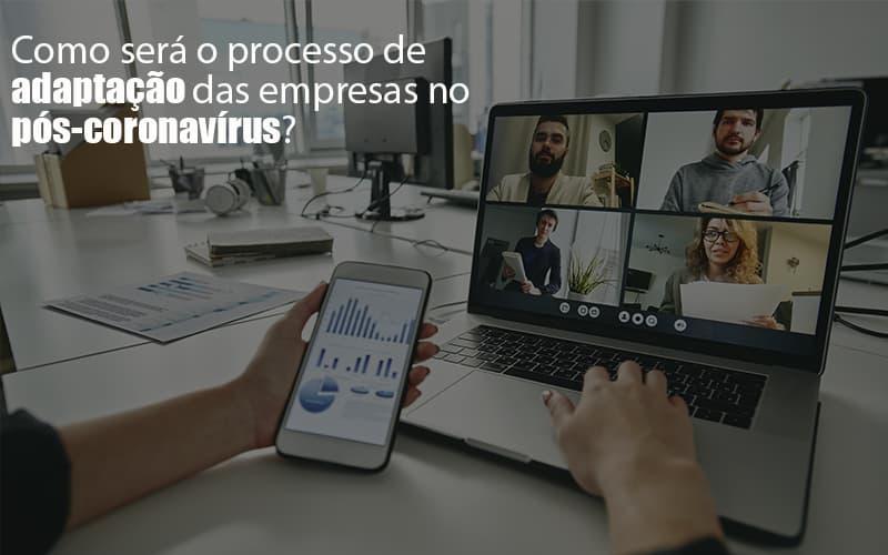 Adaptacao Pos Coronavirus Como Garantir A Da Sua Empresa Notícias E Artigos Contábeis - Contabilidade na Barra da Tijuca