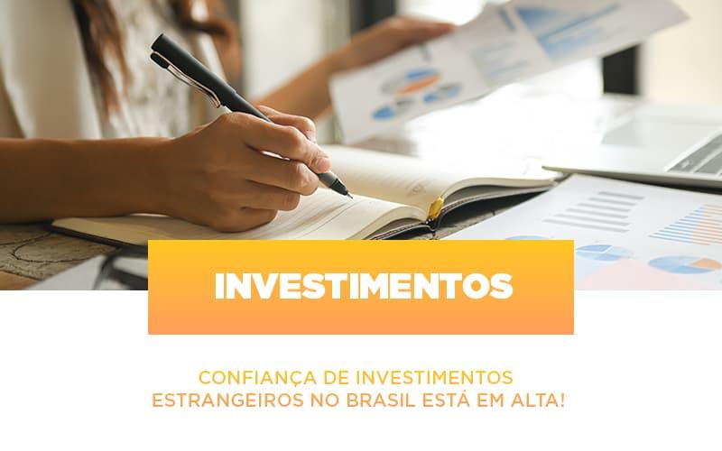 Confianca De Investimentos Estrangeiros No Brasil Esta Em Alta Notícias E Artigos Contábeis - Contabilidade na Barra da Tijuca