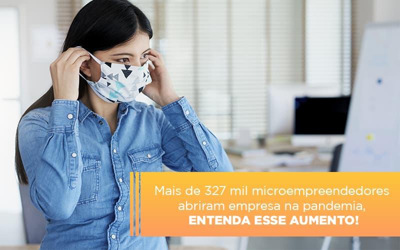 Mei Mais De 327 Mil Pessoas Aderiram Ao Regime Durante A Pandemia Notícias E Artigos Contábeis - Contabilidade na Barra da Tijuca