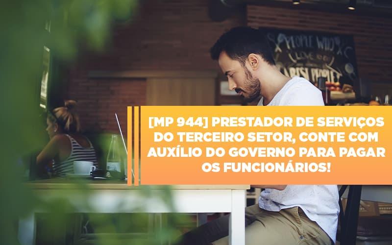 Mp 944 Cooperativas Prestadoras De Servicos Podem Contar Com O Governo Notícias E Artigos Contábeis - Contabilidade na Barra da Tijuca