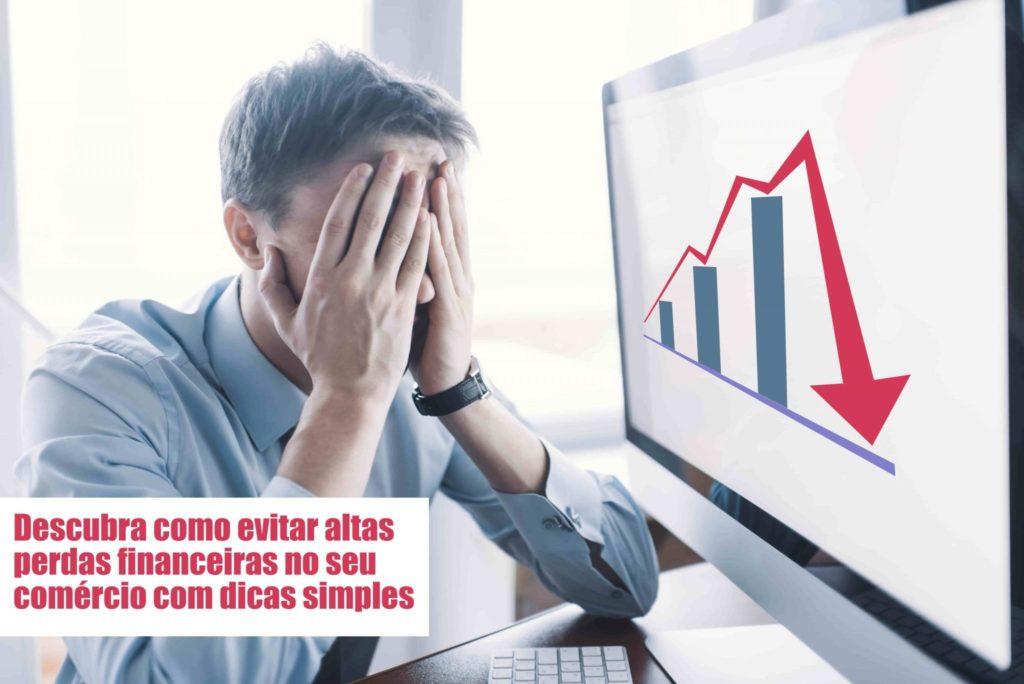 Perdas Financeiras Voce Sabe Como Evitar Notícias E Artigos Contábeis - Contabilidade na Barra da Tijuca