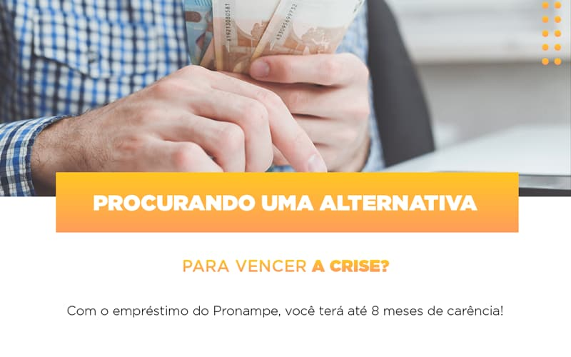 Pronampe Conte Com Ate Oito Meses De Carencia Notícias E Artigos Contábeis - Contabilidade na Barra da Tijuca