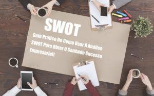 Analise Swot Como Aplicar Em Uma Empresa - Contabilidade na Barra da Tijuca