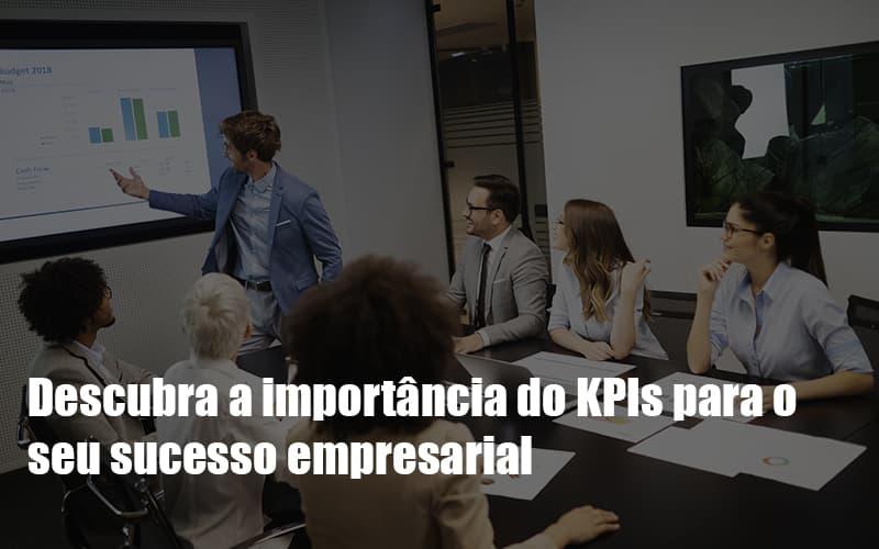 Kpis Podem Ser A Chave Do Sucesso Do Seu Negocio Notícias E Artigos Contábeis - Contabilidade na Barra da Tijuca