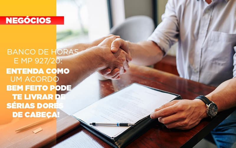 Banco De Horas E Mp 927 20 Entenda Como Um Acordo Bem Feito Pode Te Livrar De Serias Dores De Cabeca - Contabilidade na Barra da Tijuca