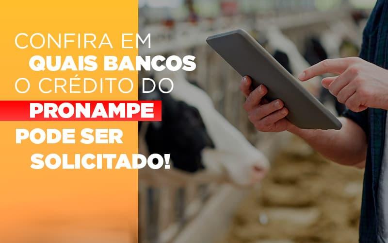 Confira Em Quais Bancos O Credito Pronampe Ja Pode Ser Solicitado Notícias E Artigos Contábeis - Contabilidade na Barra da Tijuca
