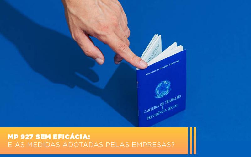 Mp 927 Sem Eficacia E As Medidas Adotadas Pelas Empresas - Contabilidade na Barra da Tijuca