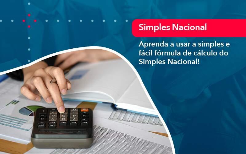 Aprenda A Usar A Simples E Facil Formula De Calculo Do Simples Nacional - Contabilidade na Barra da Tijuca