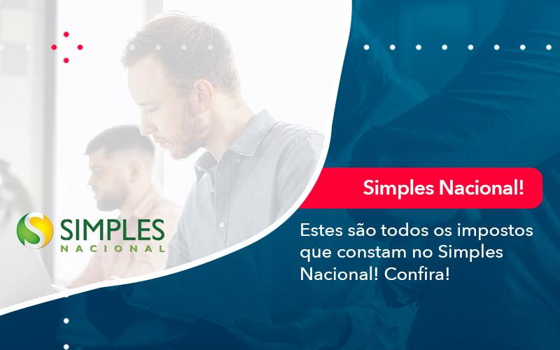 Simples Nacional Conheca Os Impostos Recolhidos Neste Regime 1 - Contabilidade na Barra da Tijuca