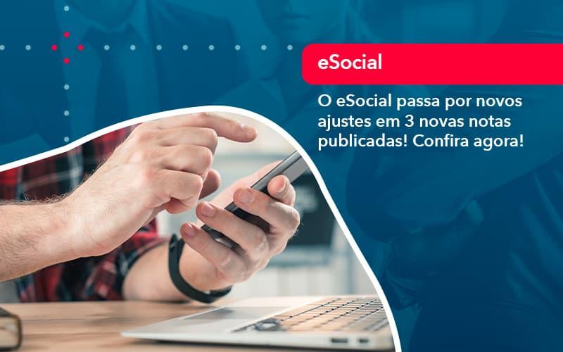 O E Social Passa Por Novos Ajustes Em 3 Novas Notas Publicadas Confira Agora 1 - Contabilidade na Barra da Tijuca