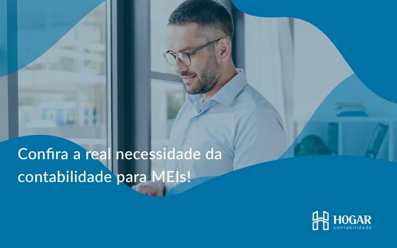 Confira A Real Necessidade Da Contabilidade Para Meis Hogar - Contabilidade na Barra da Tijuca
