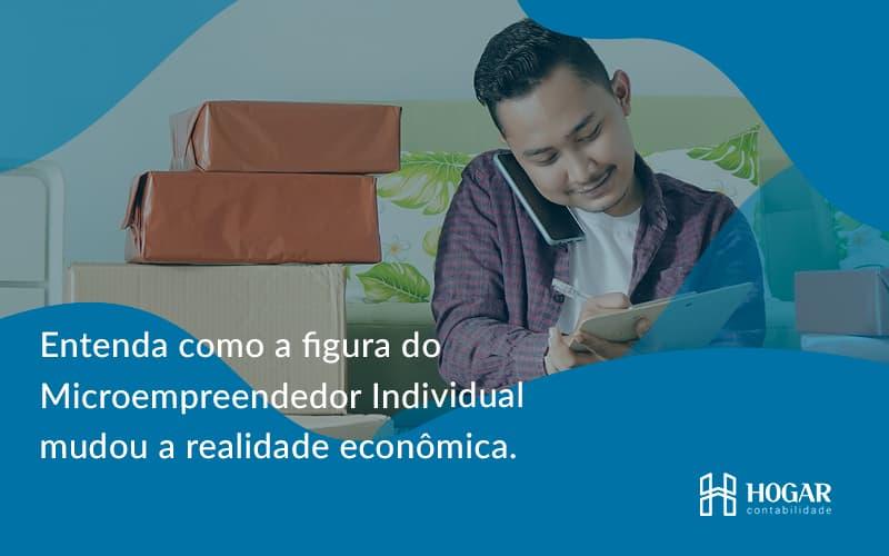 Entenda Como A Figura Do Microempreendedor Individual Mudou A Realidade Econômica. Hogar - Contabilidade na Barra da Tijuca