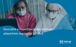Descubra A Importancia Das Startups Hogar - Contabilidade na Barra da Tijuca