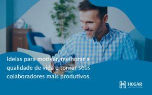 Ideias Para Motivar Melhorar Sua Qualidade De Vida Hogar - Contabilidade na Barra da Tijuca