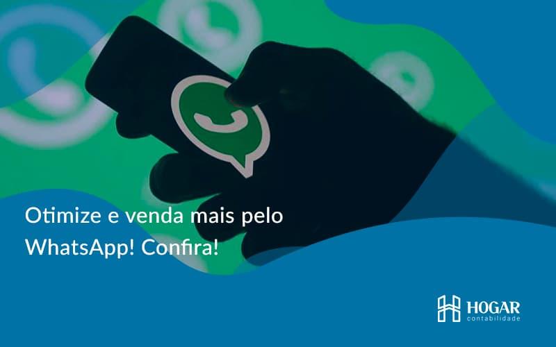 Otimize E Venda Mais Pelo Whatsapp Confira Hogar - Contabilidade na Barra da Tijuca